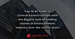 Top 16 VC funds in Central-Eastern Europe with the biggest sum of funding rounds in Entertainment industry over the recent years