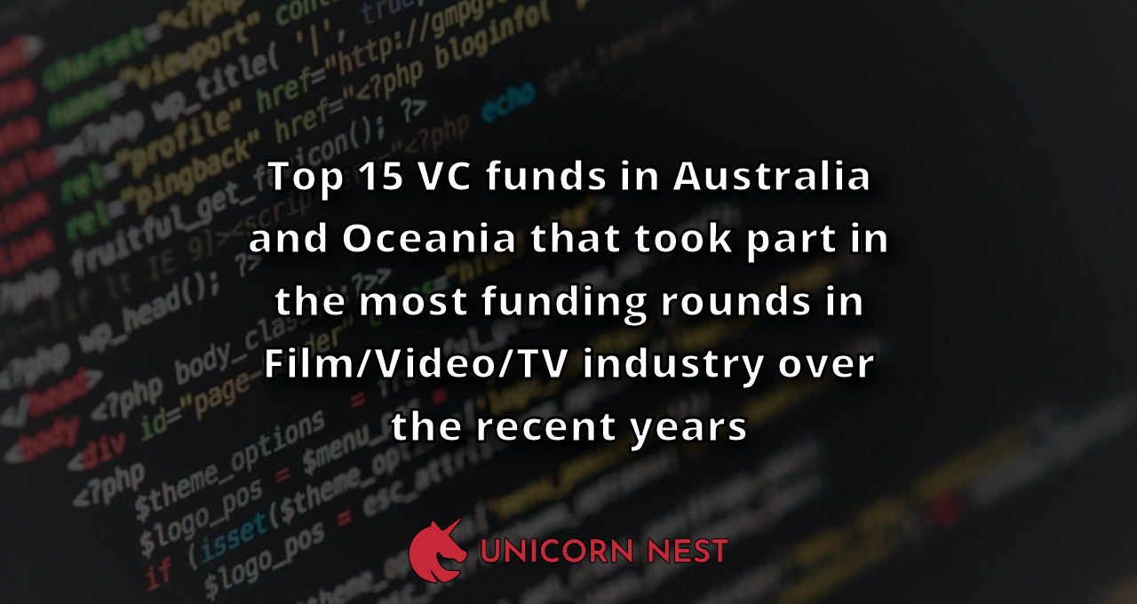 Top 15 VC funds in Australia and Oceania that took part in the most funding rounds in Film/Video/TV industry over the recent years