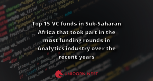 Top 15 VC funds in Sub-Saharan Africa that took part in the most funding rounds in Analytics industry over the recent years
