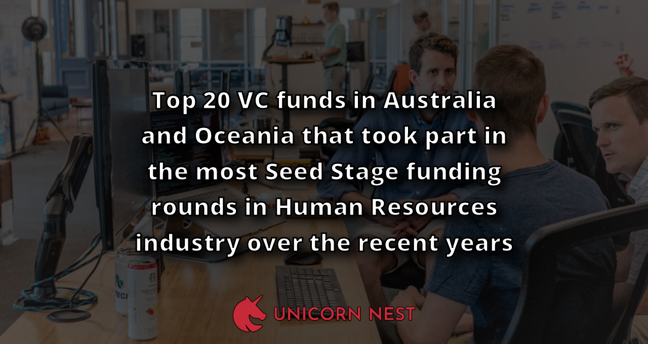 Top 20 VC funds in Australia and Oceania that took part in the most Seed Stage funding rounds in Human Resources industry over the recent years