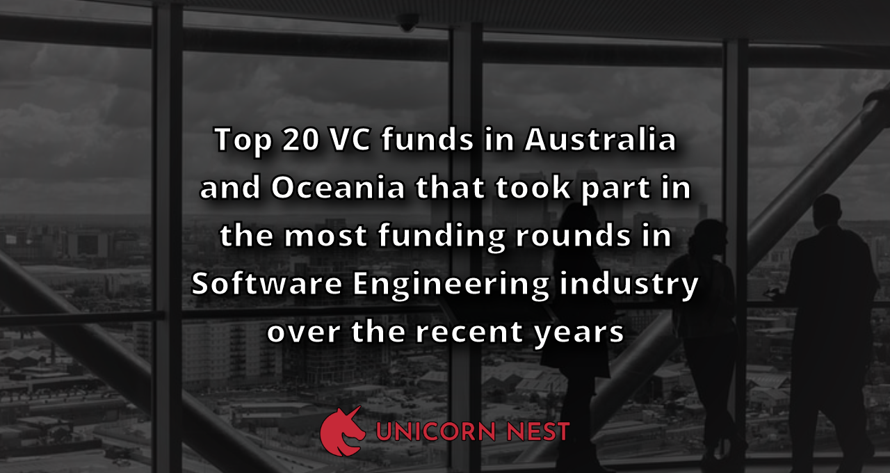 Top 20 VC funds in Australia and Oceania that took part in the most funding rounds in Software Engineering industry over the recent years