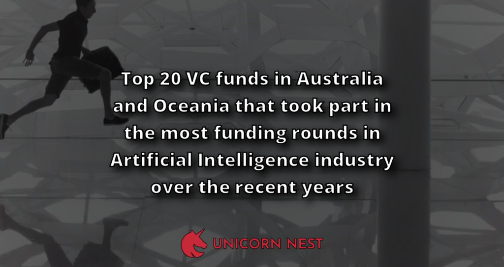 Top 20 VC funds in Australia and Oceania that took part in the most funding rounds in Artificial Intelligence industry over the recent years