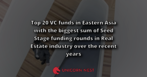 Top 20 VC funds in Eastern Asia with the biggest sum of Seed Stage funding rounds in Real Estate industry over the recent years