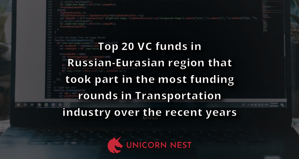 Top 20 VC funds in Russian-Eurasian region that took part in the most funding rounds in Transportation industry over the recent years