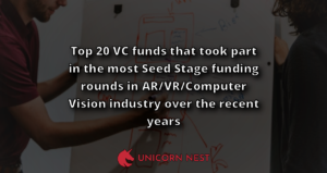 Top 20 VC funds that took part in the most Seed Stage funding rounds in AR/VR/Computer Vision industry over the recent years