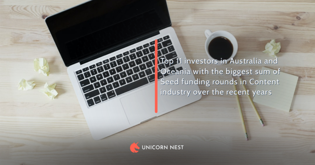 Top 11 investors in Australia and Oceania with the biggest sum of Seed funding rounds in Content industry over the recent years