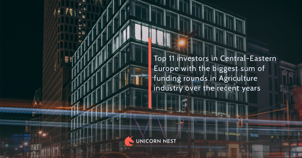 Top 11 investors in Central-Eastern Europe with the biggest sum of funding rounds in Agriculture industry over the recent years
