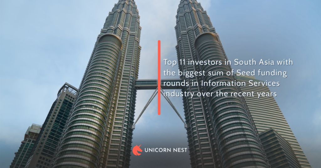 Top 11 investors in South Asia with the biggest sum of Seed funding rounds in Information Services industry over the recent years