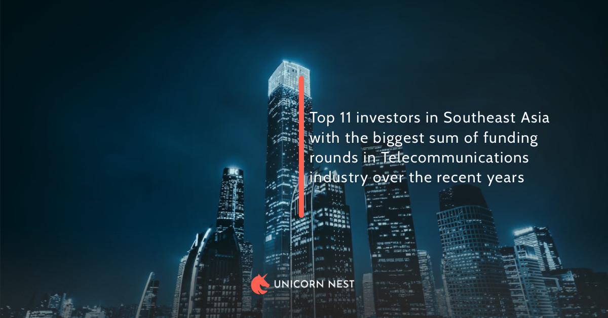Top 11 investors in Southeast Asia with the biggest sum of funding rounds in Telecommunications industry over the recent years