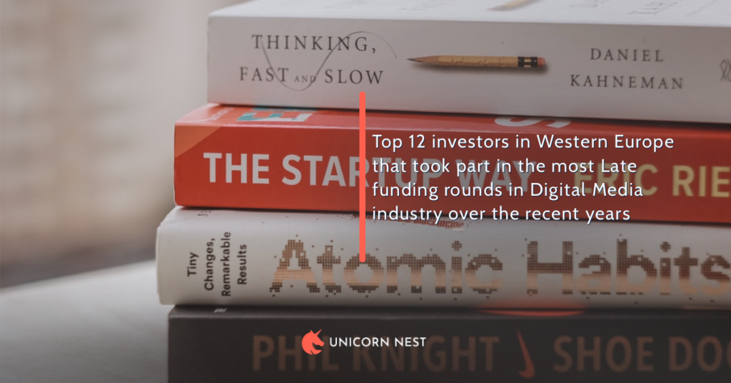 Top 12 investors in Western Europe that took part in the most Late funding rounds in Digital Media industry over the recent years