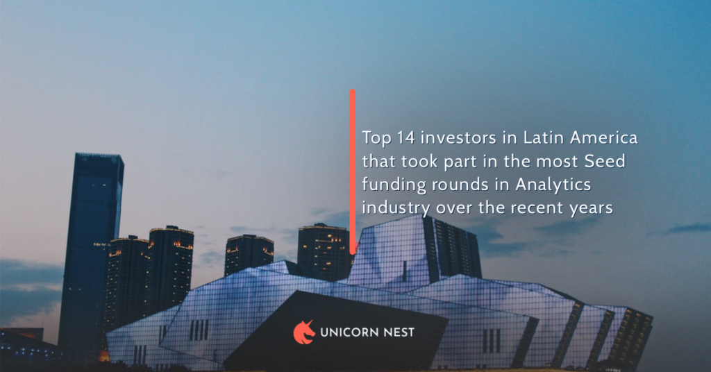 Top 14 investors in Latin America that took part in the most Seed funding rounds in Analytics industry over the recent years