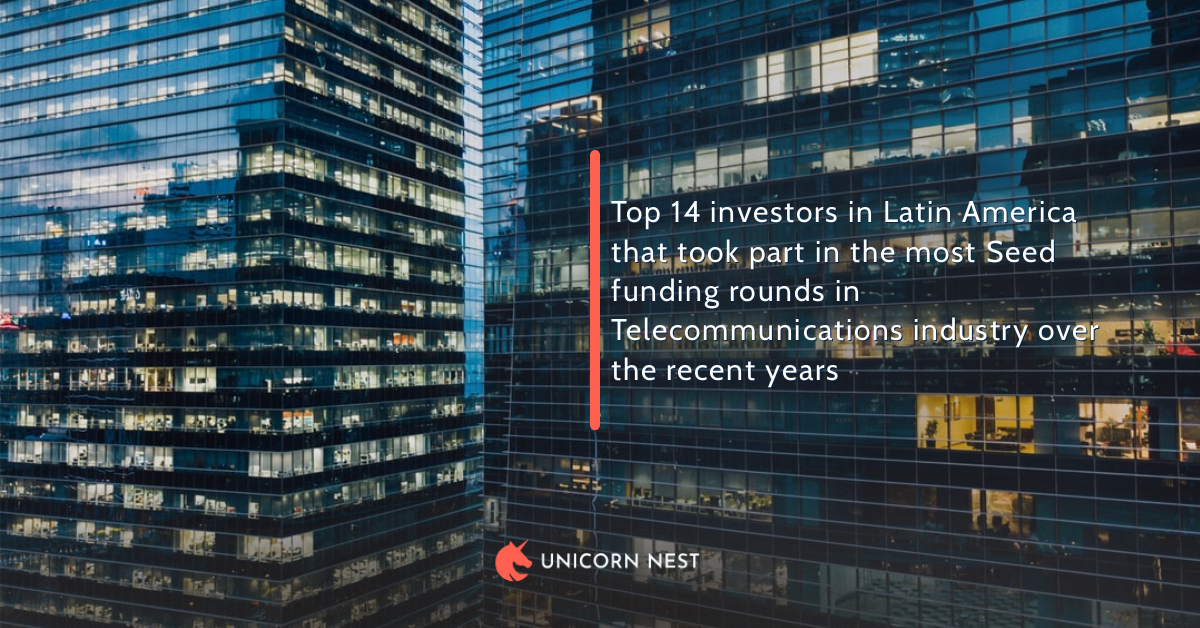 Top 14 investors in Latin America that took part in the most Seed funding rounds in Telecommunications industry over the recent years