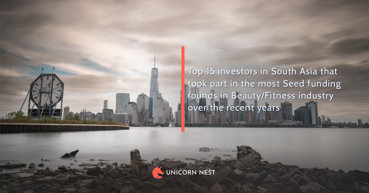 Top 15 investors in South Asia that took part in the most Seed funding rounds in Beauty/Fitness industry over the recent years