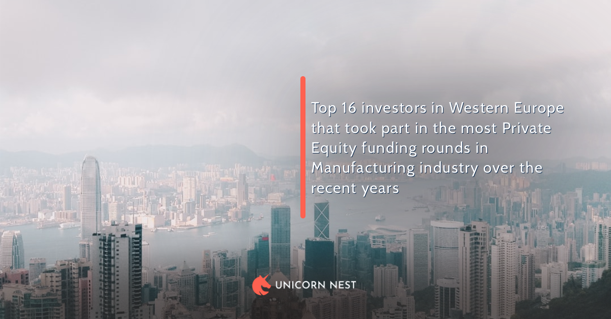 Top 16 investors in Western Europe that took part in the most Private Equity funding rounds in Manufacturing industry over the recent years