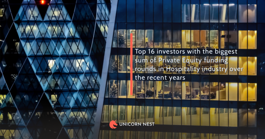 Top 16 investors with the biggest sum of Private Equity funding rounds in Hospitality industry over the recent years
