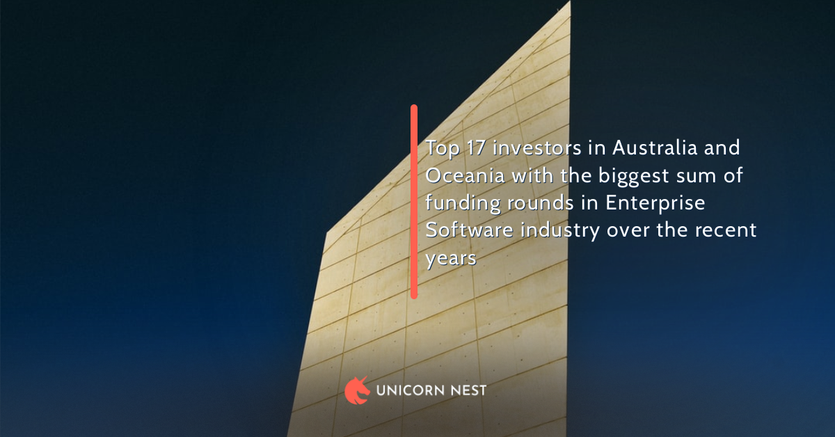 Top 17 investors in Australia and Oceania with the biggest sum of funding rounds in Enterprise Software industry over the recent years