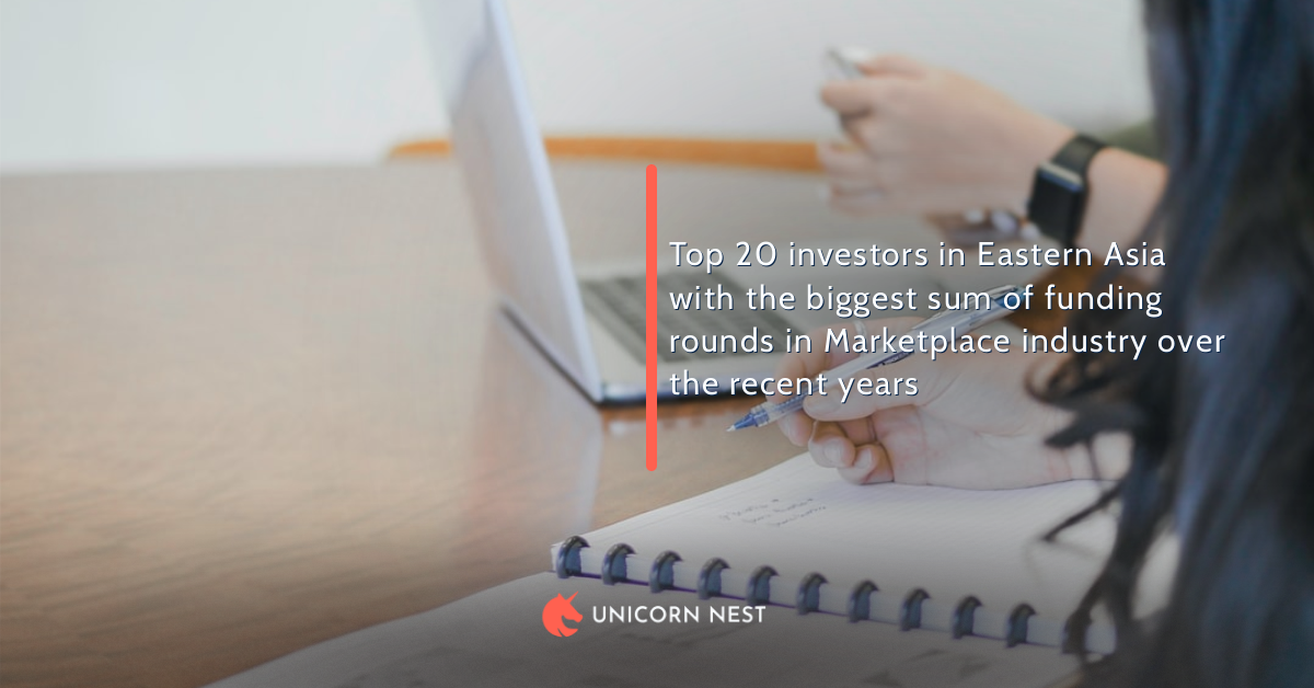 Top 20 investors in Eastern Asia with the biggest sum of funding rounds in Marketplace industry over the recent years