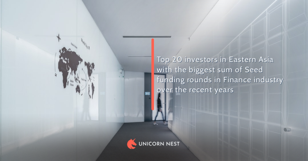 Top 20 investors in Eastern Asia with the biggest sum of Seed funding rounds in Finance industry over the recent years