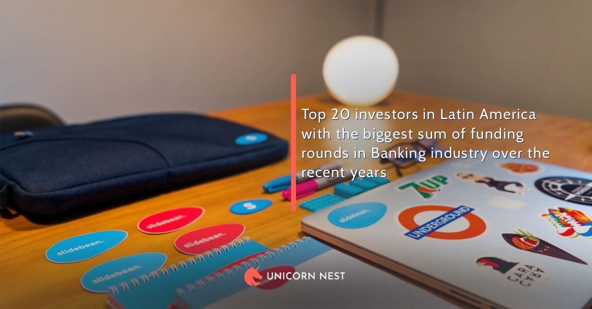 Top 20 investors in Latin America with the biggest sum of funding rounds in Banking industry over the recent years