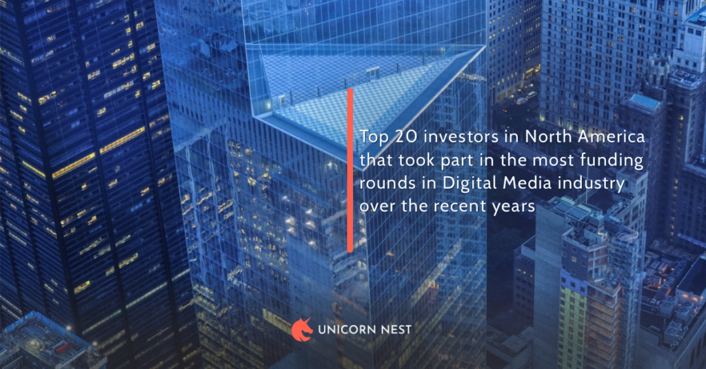 Top 20 investors in North America that took part in the most funding rounds in Digital Media industry over the recent years
