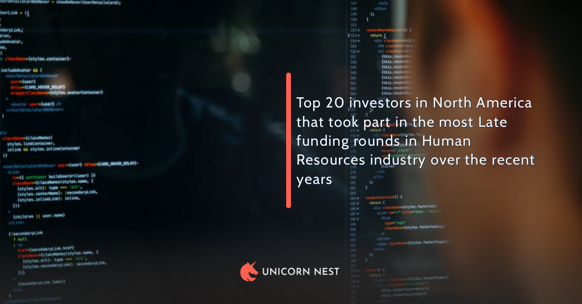 Top 20 investors in North America that took part in the most Late funding rounds in Human Resources industry over the recent years