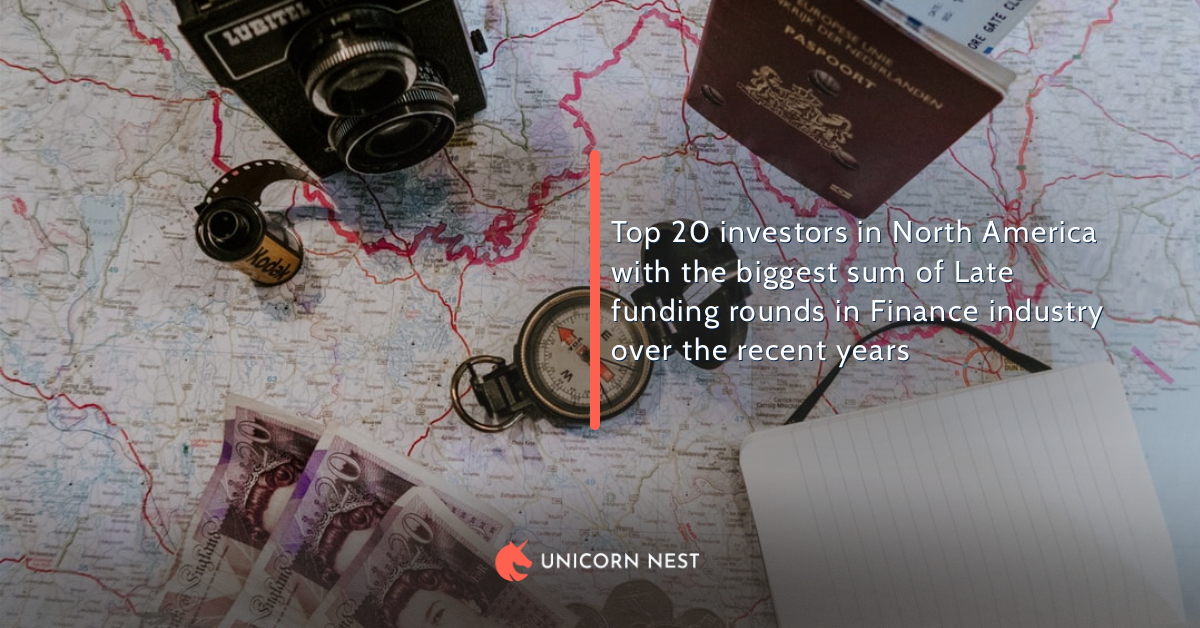Top 20 investors in North America with the biggest sum of Late funding rounds in Finance industry over the recent years