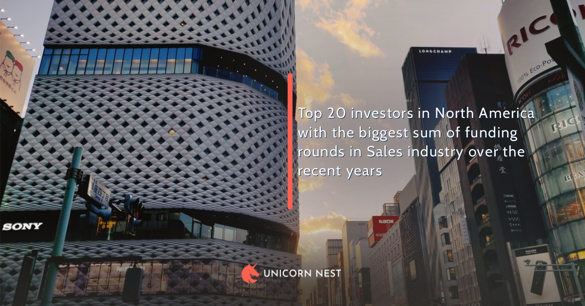 Top 20 investors in North America with the biggest sum of funding rounds in Sales industry over the recent years