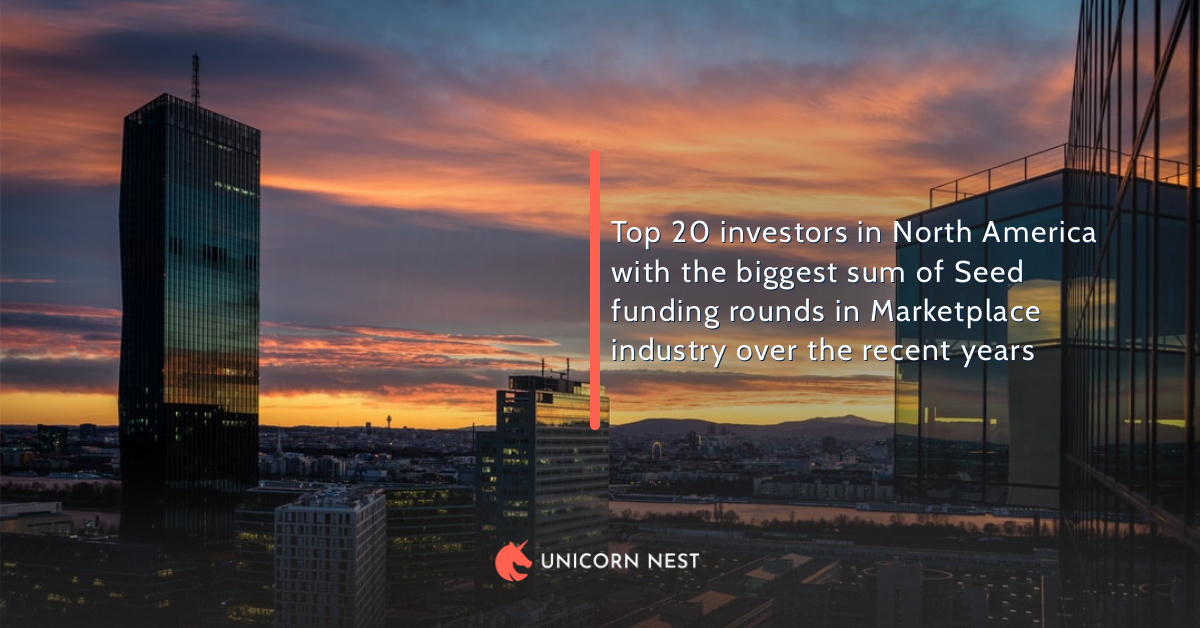Top 20 investors in North America with the biggest sum of Seed funding rounds in Marketplace industry over the recent years