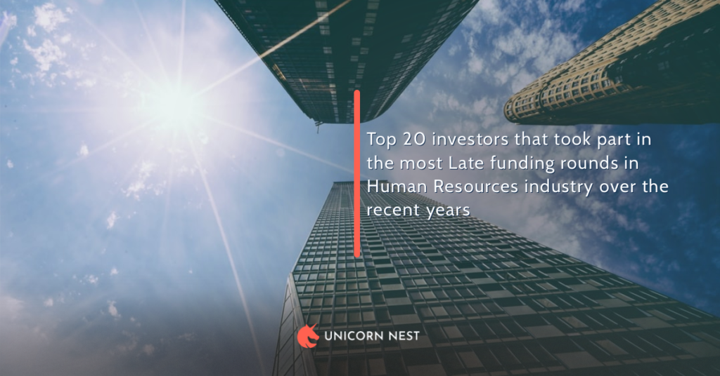 Top 20 investors that took part in the most Late funding rounds in Human Resources industry over the recent years
