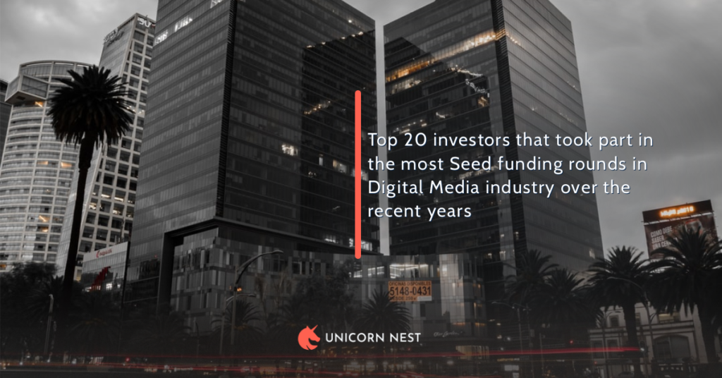 Top 20 investors that took part in the most Seed funding rounds in Digital Media industry over the recent years