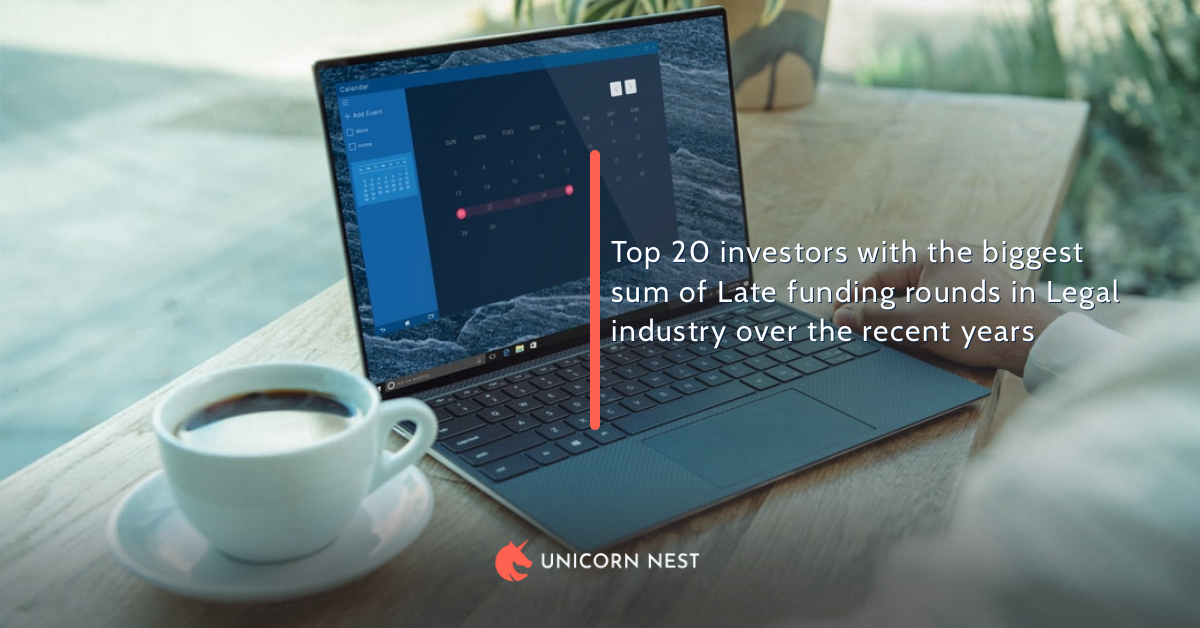 Top 20 investors with the biggest sum of Late funding rounds in Legal industry over the recent years