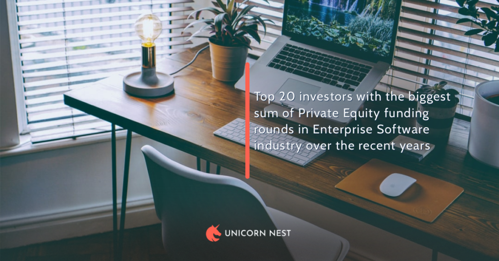 Top 20 investors with the biggest sum of Private Equity funding rounds in Enterprise Software industry over the recent years
