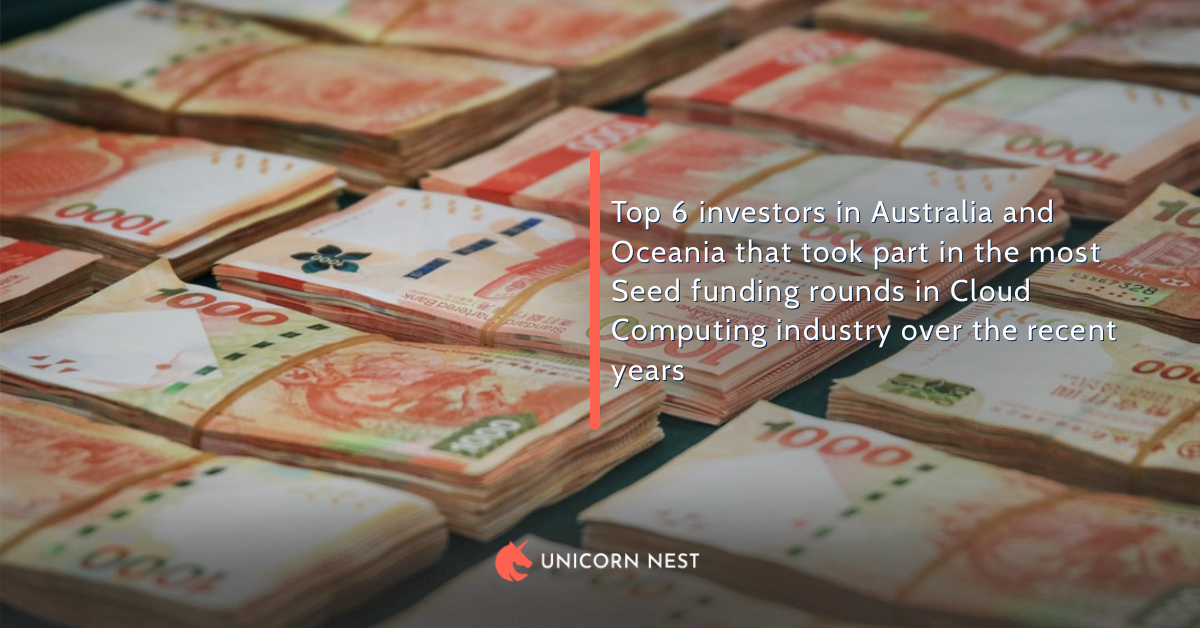 Top 6 investors in Australia and Oceania that took part in the most Seed funding rounds in Cloud Computing industry over the recent years