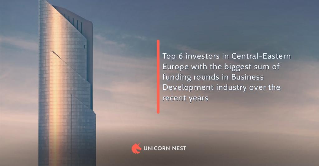 Top 6 investors in Central-Eastern Europe with the biggest sum of funding rounds in Business Development industry over the recent years