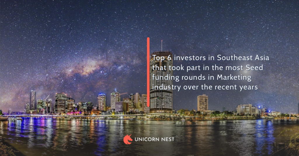 Top 6 investors in Southeast Asia that took part in the most Seed funding rounds in Marketing industry over the recent years