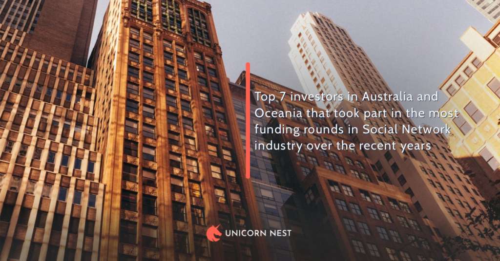 Top 7 investors in Australia and Oceania that took part in the most funding rounds in Social Network industry over the recent years