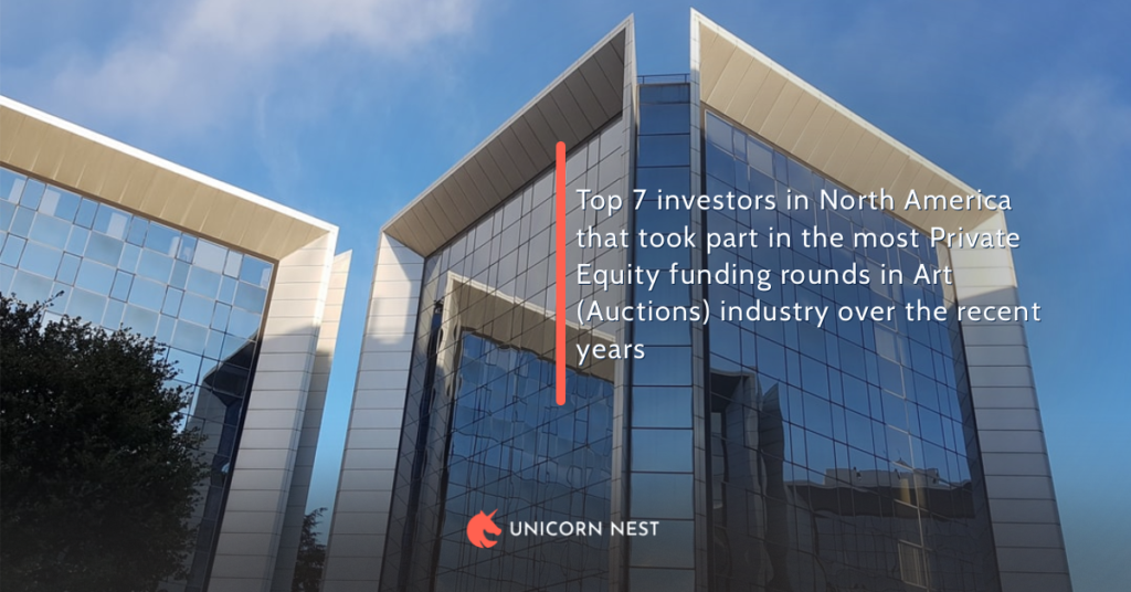 Top 7 investors in North America that took part in the most Private Equity funding rounds in Art (Auctions) industry over the recent years