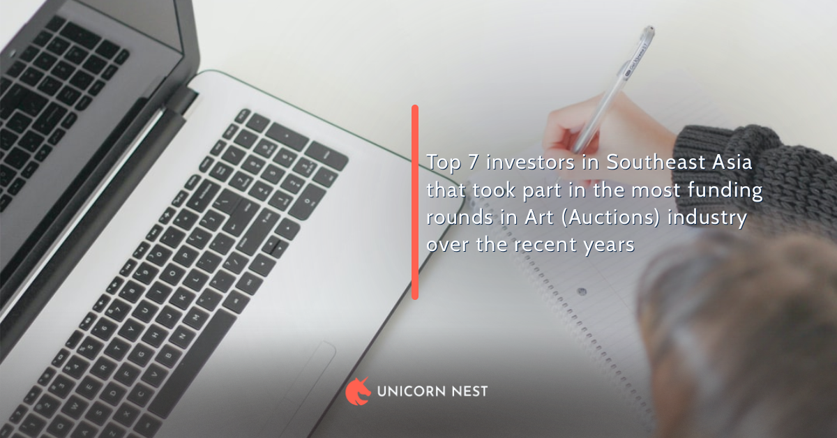 Top 7 investors in Southeast Asia that took part in the most funding rounds in Art (Auctions) industry over the recent years
