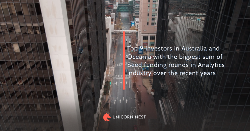 Top 9 investors in Australia and Oceania with the biggest sum of Seed funding rounds in Analytics industry over the recent years