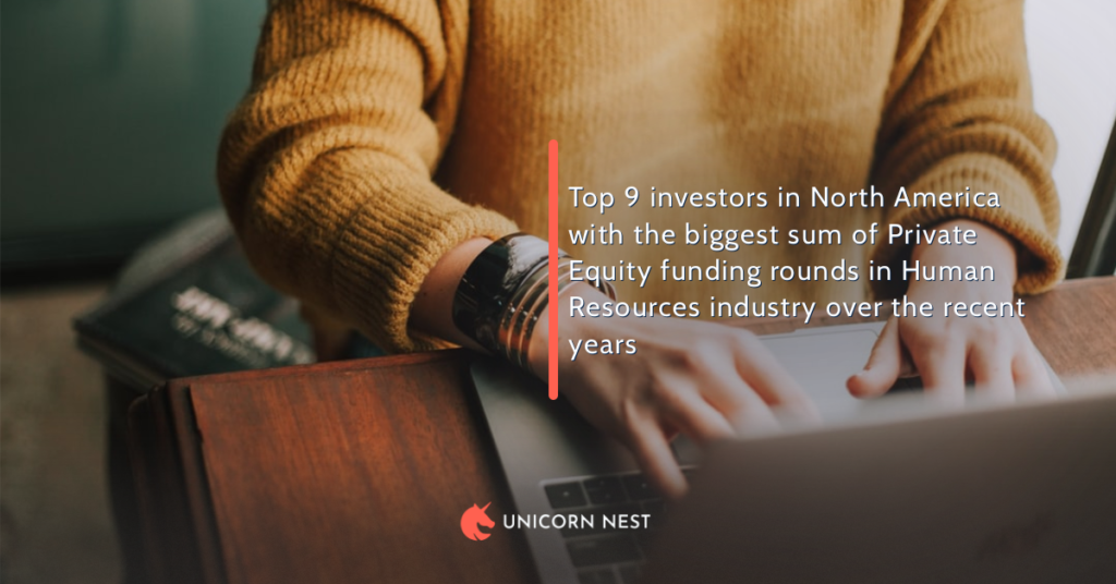 Top 9 investors in North America with the biggest sum of Private Equity funding rounds in Human Resources industry over the recent years