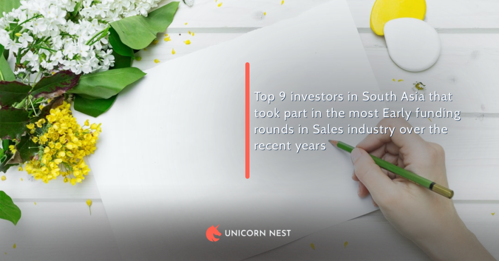 Top 9 investors in South Asia that took part in the most Early funding rounds in Sales industry over the recent years