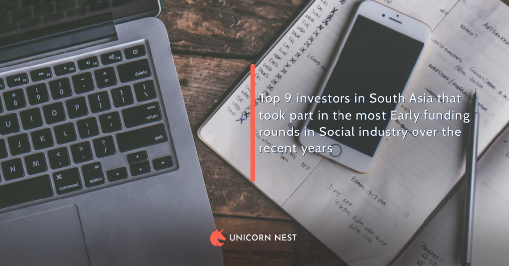 Top 9 investors in South Asia that took part in the most Early funding rounds in Social industry over the recent years