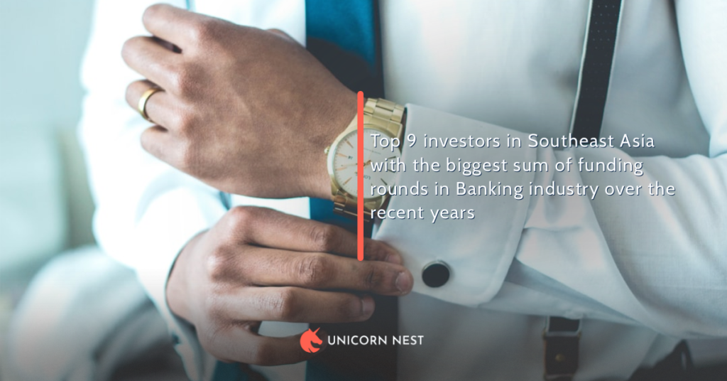Top 9 investors in Southeast Asia with the biggest sum of funding rounds in Banking industry over the recent years