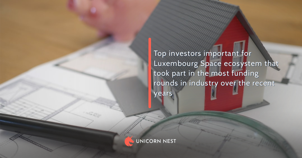 Top investors important for Luxembourg Space ecosystem that took part in the most funding rounds in industry over the recent years