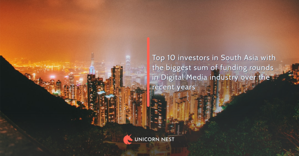 Top 10 investors in South Asia with the biggest sum of funding rounds in Digital Media industry over the recent years