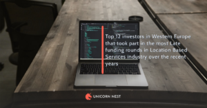 Top 12 investors in Western Europe that took part in the most Late funding rounds in Location Based Services industry over the recent years