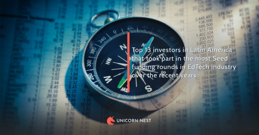 Top 13 investors in Latin America that took part in the most Seed funding rounds in EdTech industry over the recent years