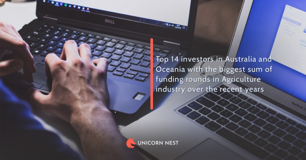 Top 14 investors in Australia and Oceania with the biggest sum of funding rounds in Agriculture industry over the recent years