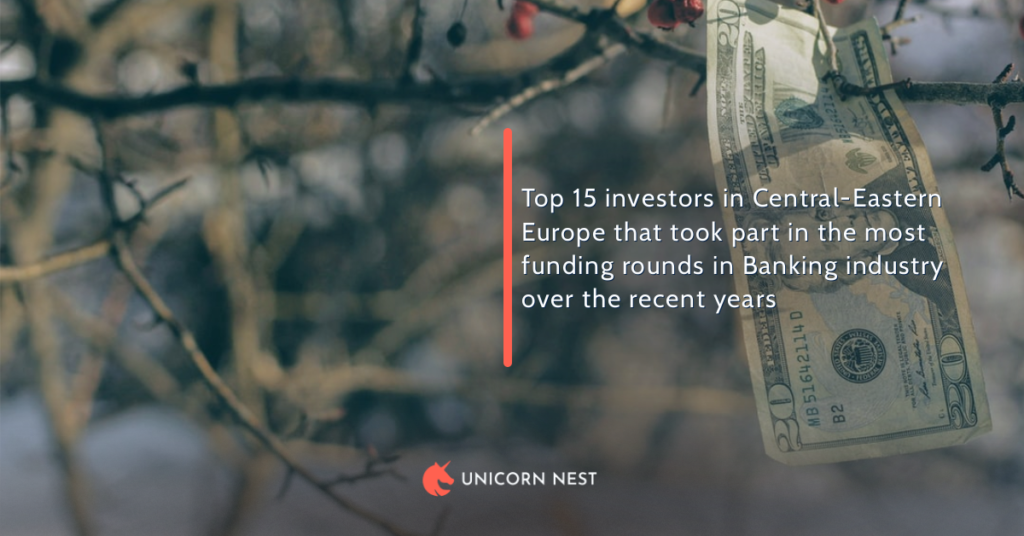 Top 15 investors in Central-Eastern Europe that took part in the most funding rounds in Banking industry over the recent years
