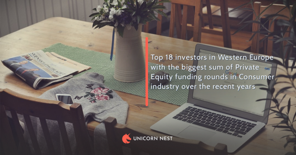 Top 18 investors in Western Europe with the biggest sum of Private Equity funding rounds in Consumer industry over the recent years
